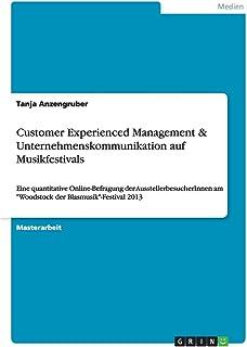 Customer Experienced Management & Unternehmenskommunikation auf Musikfestivals: Eine quantitative Online-Befragung der AusstellerbesucherInnen am