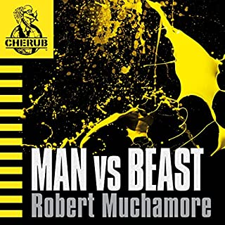 Cherub: Man vs Beast                   Written by:                                                                                                                                 Robert Muchamore                               Narrated by:                                                                                                                                 Simon Scardifield                      Length: 5 hrs and 50 mins     1 rating     Overall 4.0