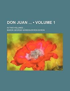 Don Juan (Volume 1); In Two Volumes