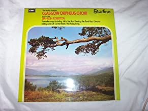 The Glasgow Orpheus Choir , conductor Sir Hugh Roberton - Favourite Songs - Starline - SRS 5124