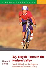 25 Bicycle Tours in the Hudson Valley: Scenic Rides from Saratoga to Northern Westchester County, 2nd Edition