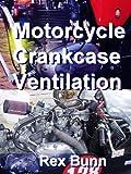 Motorcycle Crankcase Ventilation (English Edition)