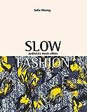 Slow Fashion: Aesthetics Meets Ethics (English Edition)