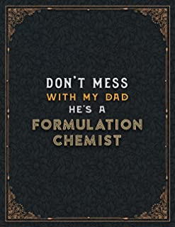 Formulation Chemist Lined Notebook - Don't Mess With My Dad He's A Formulation Chemist Job Title Working Cover To Do List ...