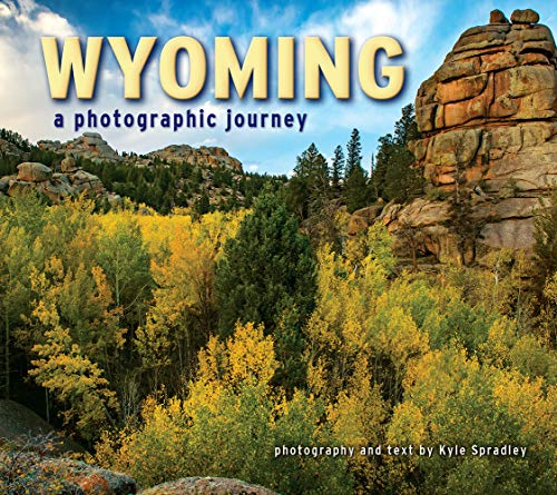 Wyoming A Photographic Journey