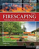 Firescaping: Protecting Your Home with a Fire-Resistant Landscape