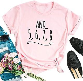 MAXIMGR and 5 6 7 8 Dance Teacher Shirt Women Funny Letter Print T Shirt Girls Dance Tees Shirt