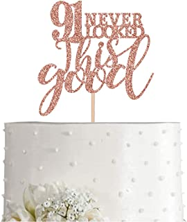 91 Rose Gold Glitter 91 Never Looked This Good Cake Topper, 91st Birthday Party Toppers Decorations, Supplies