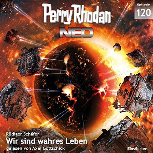 Wir sind wahres Leben (Perry Rhodan NEO 120) audiobook cover art