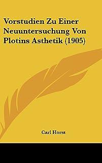 Vorstudien Zu Einer Neuuntersuchung Von Plotins Asthetik (1905)
