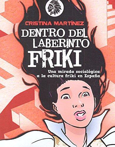 Dentro del laberinto friki (Ensayos)