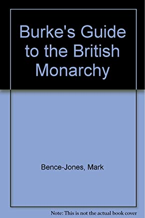 Burkes Guide to the British Monarchy (Burkes Series)