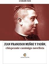 Juan Francisco Muñoz y Pabón, chispeante canónigo novelista