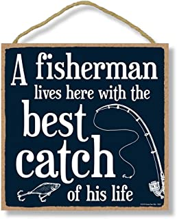 Honey Dew Gifts, A Fisherman Lives Here with The Best Catch of His Life 10 inch by 10 inch Hanging Wall Art, Decorative Wood Sign Funny Home Decor