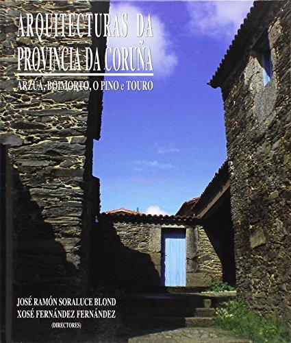 ARQUITECTURAS DA PROVINCIA DA CORUÑA, TOMO XVIII: COMARCA DE ARZÚA: ARZÚA, BOIMORTO, O PINO E TOURO