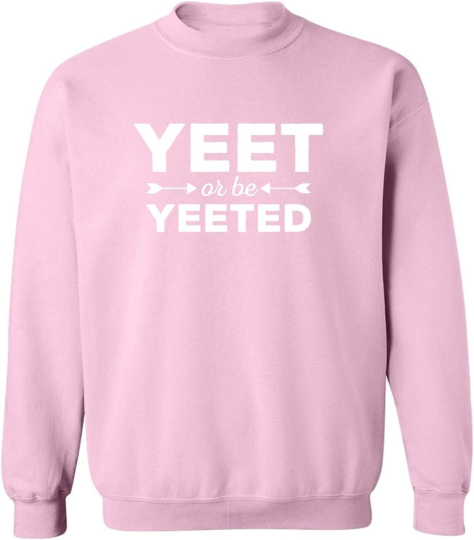 Yeet Or Be Yeeted Crewneck Sweatshirt