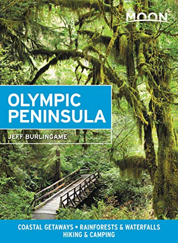 Compare Textbook Prices for Moon Olympic Peninsula: Coastal Getaways, Rainforests & Waterfalls, Hiking & Camping Travel Guide 4 Edition ISBN 9781640494398 by Burlingame, Jeff