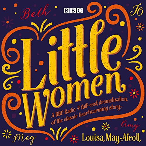 Little Women     BBC Radio 4 full-cast dramatisation              By:                                                                                                                                 Louisa May Alcott                               Narrated by:                                                                                                                                 Bryony Hannah,                                                                                        full cast,                                                                                        John Bowler,                   and others                 Length: 2 hrs and 18 mins     46 ratings     Overall 4.5