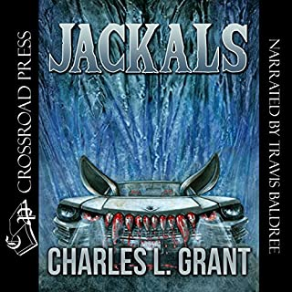 Jackals                   By:                                                                                                                                 Charles L. Grant                               Narrated by:                                                                                                                                 Travis Baldree                      Length: 6 hrs and 4 mins     21 ratings     Overall 4.4