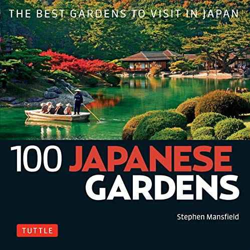 Compare Textbook Prices for 100 Japanese Gardens: The Best Gardens to Visit in Japan 100 Japanese Sites to See  ISBN 9784805314562 by Mansfield, Stephen