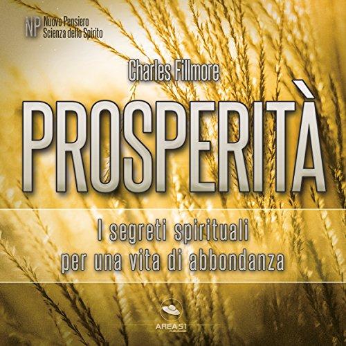 Prosperità: I segreti spirituali per una vita di abbondanza audiobook cover art