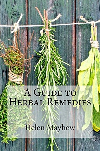 A Guide to Herbal Remedies by [Helen Mayhew]