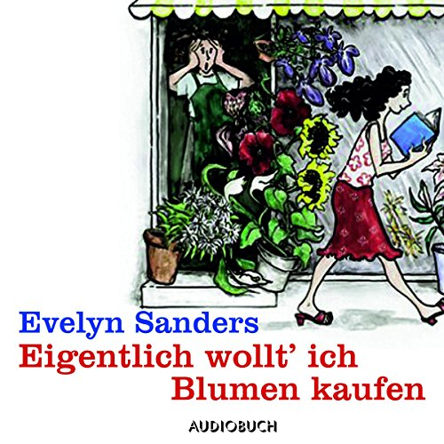 Eigentlich wollt' ich Blumen kaufen                   By:                                                                                                                                 Evelyn Sanders                               Narrated by:                                                                                                                                 Doris Wolters                      Length: 2 hrs and 4 mins     Not rated yet     Overall 0.0