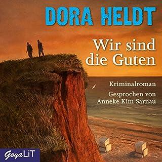 Wir sind die Guten     Karl Sönnigsen 2              Autor:                                                                                                                                 Dora Heldt                               Sprecher:                                                                                                                                 Anneke Kim Sarnau                      Spieldauer: 12 Std. und 45 Min.     165 Bewertungen     Gesamt 4,6