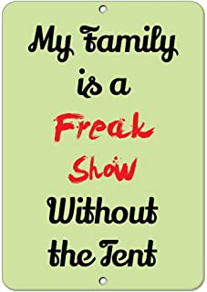 Bit My Family is A Freak Show Without The Tents Quote New Metal Tin Sign Retro Vintage Aluminum Sign for Home Coffee Wall Decor Bar Pub and Man CaveInches Shabby Chic 8x12inch