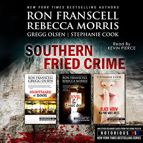 Southern Fried Crime: Notorious USA Set (Texas, Louisiana, Mississippi)                   By:                                                                                                                                 Ron Franscell,                                                                                        Gregg Olsen,                                                                                        Rebecca Morris,                   and others                          Narrated by:                                                                                                                                 Kevin Pierce                      Length: 6 hrs and 49 mins     2 ratings     Overall 4.0