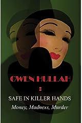 Safe In Killer Hands: Money, Madness, Murder Kindle Edition
