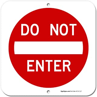 Do Not Enter Sign, 12x12 Rust Free Aluminum, UV Printed, Easy to Mount Weather Resistant Long Lasting Ink Made in USA by SIGO SIGNS