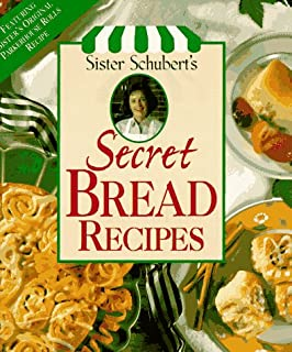 Sister Schubert`s Secret Bread Recipes