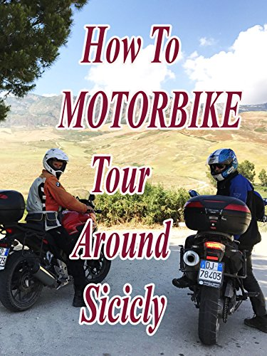 How To Motorbike Tour Around Sicily