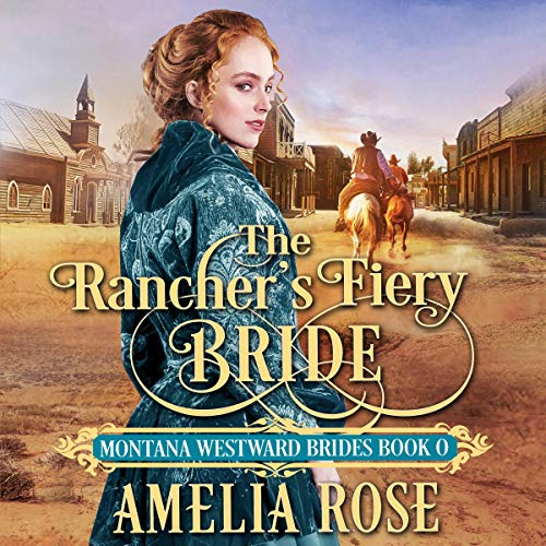 The Rancher's Fiery Bride (Historical Western Mail Order Bride Romance) audiobook cover art