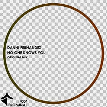 No One Knows You