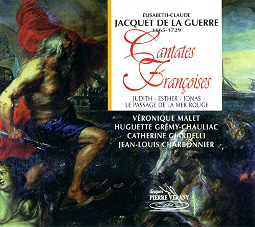 Jacquet de la Guerre: Judith/Esther/Jonas/Le Passage de la Mer Rouge
