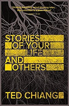 Stories of Your Life and Others by [Ted Chiang]