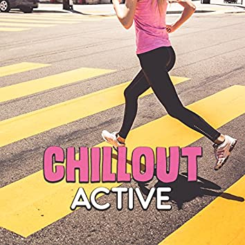 Chillout Active  – Running Hits 2017, Chill Out Music, Workout, Deep Beats, Summer Running, Chillout Activation