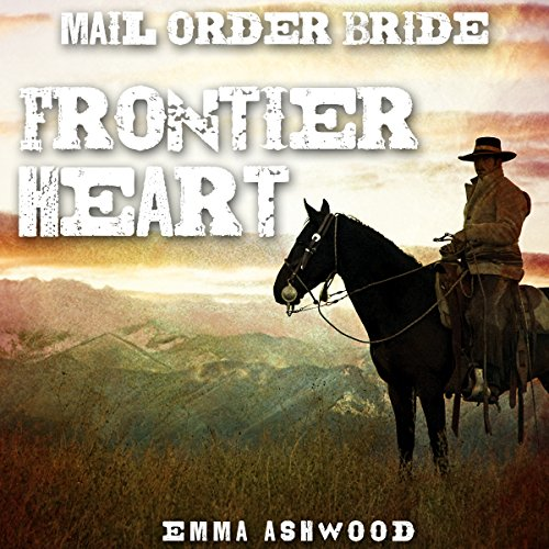 Mail Order Bride: Frontier Heart audiobook cover art