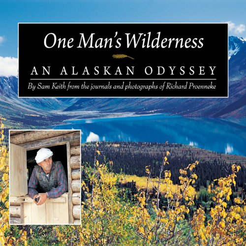 One Man's Wilderness     An Alaskan Odyssey              By:                                                                                                                                 Sam Keith,                                                                                        Richard Proenneke                               Narrated by:                                                                                                                                 Norman Dietz                      Length: 6 hrs and 56 mins     13 ratings     Overall 4.8