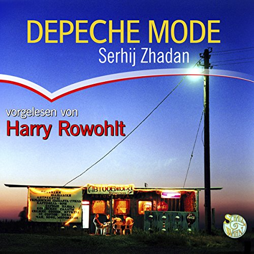 Depeche Mode                   Autor:                                                                                                                                 Serhij Zhadan                               Sprecher:                                                                                                                                 Harry Rowohlt                      Spieldauer: 3 Std. und 56 Min.     14 Bewertungen     Gesamt 3,9