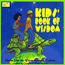 Kids Book of Wisdom: Quotes from the African American Tradition