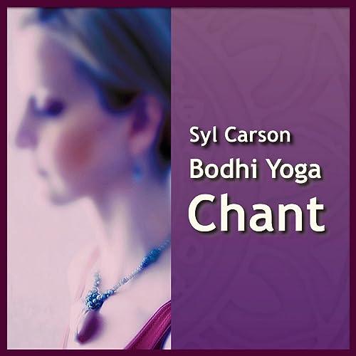 Bodhi Yoga Chant by Syl Carson on Amazon Music - Amazon.com