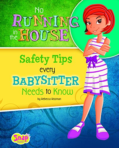 No Running in the House: Safety Tips Every Babysitter Needs to Know (Babysitter's Backpack)