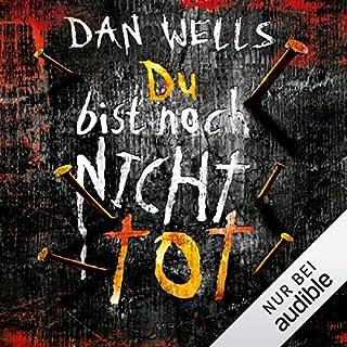 Du bist noch nicht tot     Serienkiller 4              Autor:                                                                                                                                 Dan Wells                               Sprecher:                                                                                                                                 Elmar Börger                      Spieldauer: 9 Std. und 25 Min.     117 Bewertungen     Gesamt 4,5