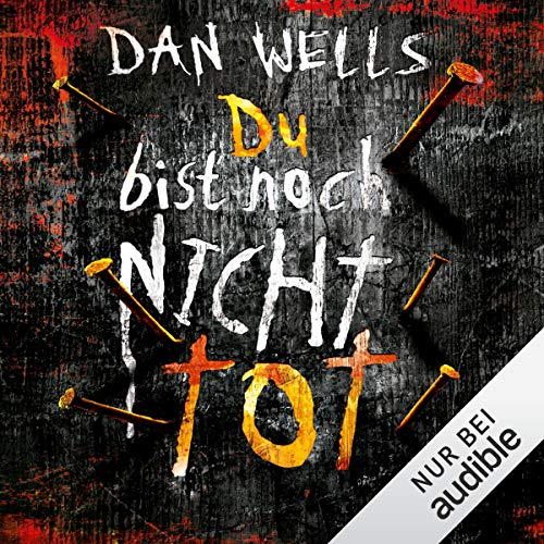 Du bist noch nicht tot Audiobook By Dan Wells cover art