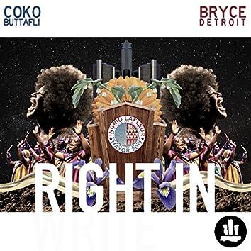 Right in. (feat. Coko Buttafli)