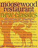 Moosewood Restaurant New Classics: 350 Recipes for Homestyle Favorites and Everyday Feasts: A...