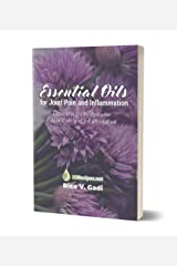 Essential Oils for Joint Pain and Inflammation: Essential Oil Recipes for Joint Pain and Inflammation Kindle Edition